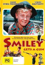 Smiley Gets A Gun : Everyone Who Ever Was A Boy... Or Ever Loved One, Will Go Wild Over... - Dame Sybil Thorndike