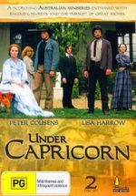 Under Capricorn : A Scorching Australian Miniseries Entwined With Jealously, Secrets And The Pursuits Of Great Riches - Cathrine Lynch
