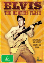 Elvis : The Memphis Flash - Sun Records and How it All Began - Elvis Presley