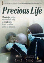 Precious Life : A Palestinian Mother, Her Critically Ill Baby, An Israeli Doctor And Their Incredible Conflict Of Conscience - Shlomi Eldar