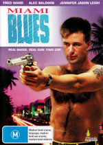Miami Blues : Real Badge - Real Gun - Fake Cop - Fred Ward