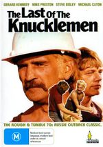 The Last Of The Knucklemen : The Rough And Tumble 70s Aussie Outback Classis - Steve Bisley
