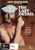 The Last Detail : Two Navy Tough Guys Tasked With The Toughest Job Of All - Jack Nicholson
