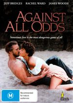 Against All Odds : Sometimes Love Is The Most Dangerous Game Of All - Jeff Bridges