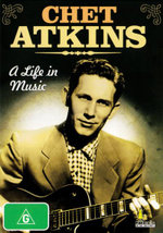 Chet Atkins : A Life In Music - Tommy Emmanuel