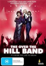 The Over the Hill Band : It's Never Too Late To Dream - Lea Couzin