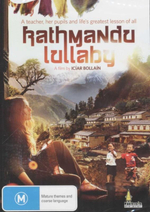 Kathmandu Lullaby : A Teacher, Her Pupils And Life's Greatest Lesson Of All - Norbu Tsering Gurung