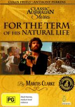 For the Term of his Natural Life (2 Discs) - Robert Coleby
