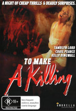 To Make a Killing : A Night Of Cheap Thrills And Deadly Surprises - Tamblyn Lord