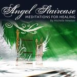 Angel Staircase : Meditations For Healing - Michelle Newton