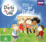 Charlie & Lola : You Can Be My Friend