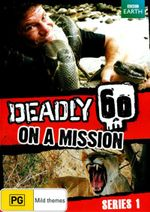 Deadly 60 : On A Mission - Steve Backshall