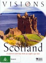 Visions Of Scotland : A Coast to Coast tour from an eagle's eye view