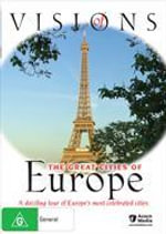 Visions Of The Great Cities Of Europe