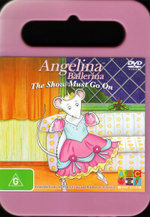Angelina Ballerina : The Show Must Go On!