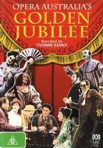 Opera Australia : Golden Jubilee - Yvonne Kenny