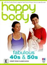 Happy Body : Fabulous 40s and 50s - Anna-Louise Bouvier