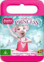 Angelina Ballerina : Ballerina Princess - Jonell Elliott