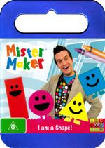 Mister Maker : I am a Shape!