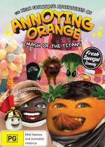 The High Fructose Adventures of Annoying Orange : Mash of the Titans - Toby Turner