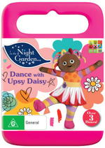 In the Night Garden : Dance with Upsy Daisy - Nick Kellington