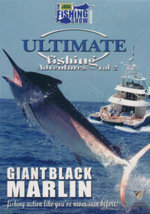 Giant Black Marlin : Ultimate Fishing Adventures - Volume 2 : Fishing Action Like You've Never Seen Before