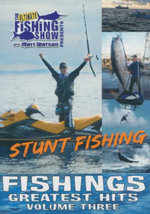 Stunt Fishing : Fishings Greatest Hits - Volume 3