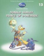 Donald Hamlet, Prince of Dunemark : Disney Literature Classics - Book 13