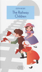 The Railway Children : Children's Classic - Edith Nesbit