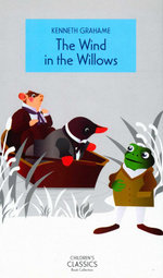 The Wind in the Willows : Classic Tales A Collection of Enchanting Stories  - Kenneth Grahame