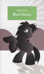 Black Beauty : Children's Classics - Anna Sewell