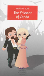 The Prisoner of Zenda : Children's Classics - Anthony Hope