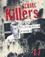 Serial Killers : 17 Murderous Women - David Leslie