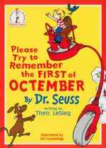 Please Try to Remember the First of Octember - Dr. Seuss