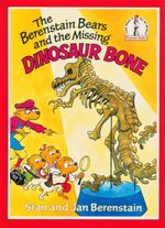 The Berenstain Bears and the Missing Dinosaur Bone - Stan Berenstain