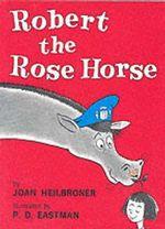 Robert the Rose Horse : Beginner Series - Joan Heilbroner