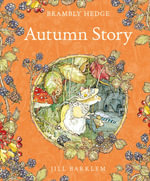 Autumn Story : Brambly Hedge Series - Jill Barklem