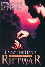 Jimmy the Hand : Tales of the Riftwar: Book 3 - Raymond E. Feist
