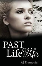 Past Life Wife - Aj Dempster