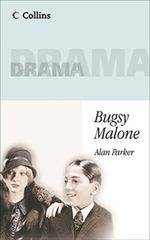 Bugsy Malone : Playscript - Alan Parker