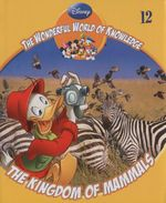 The Kingdom of Mammals : The Wonderful World Of Knowledge - Book 12