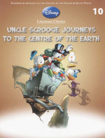 Uncle Scrooge Journeys To The Centre Of The Earth : Disney Literature Classics - Book 10