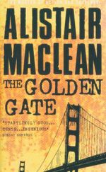 The Golden Gate - Alistair MacLean