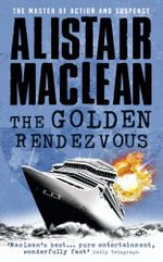The Golden Rendezvous - Alistair MacLean