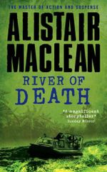 River of Death - Alistair MacLean
