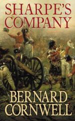 Sharpe's Company : Richard Sharpe and the Siege of Badajoz, January to April 1812 (Book 11) - Bernard Cornwell