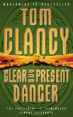 Clear and Present Danger : A Jack Ryan Novel - Tom Clancy