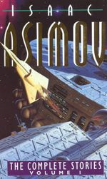 The Complete Stories : v. 1 - Isaac Asimov