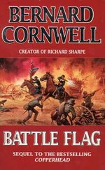 Battle Flag : Starbuck Chronicles Series : Book 3 - Bernard Cornwell
