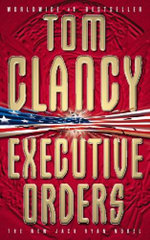 Executive Orders: A Jack Ryan Novel - Tom Clancy